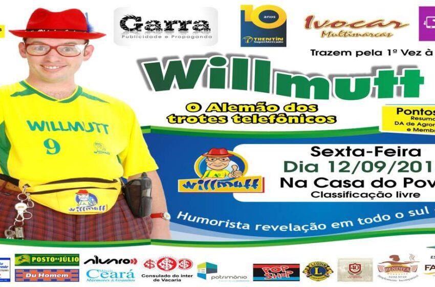 Willmutt, o Alemão dos trotes telefônicos fará show em Vacaria